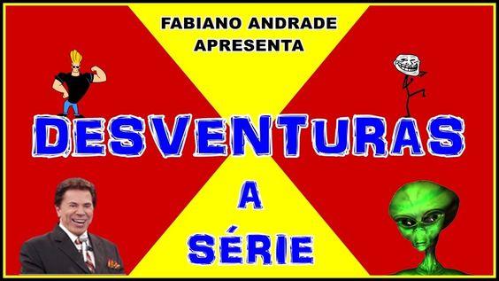 Desventuras a Série por Fabiano Andrade