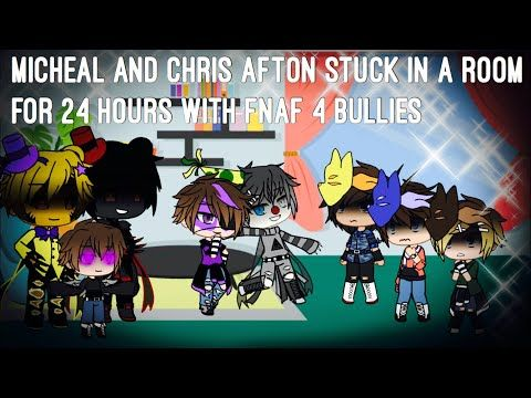 Micheal And Chris Afton Stuck In A Room For 24 Hours With Fnaf 4 Bullies Fnaf Youtube In 2020 Fnaf Afton Bullying