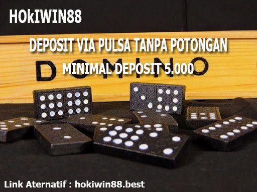 Poker Pulsa Domino Qq Deposit Pulsa Tanpa Potongan Hokiwin88 Poker Domino Deposit