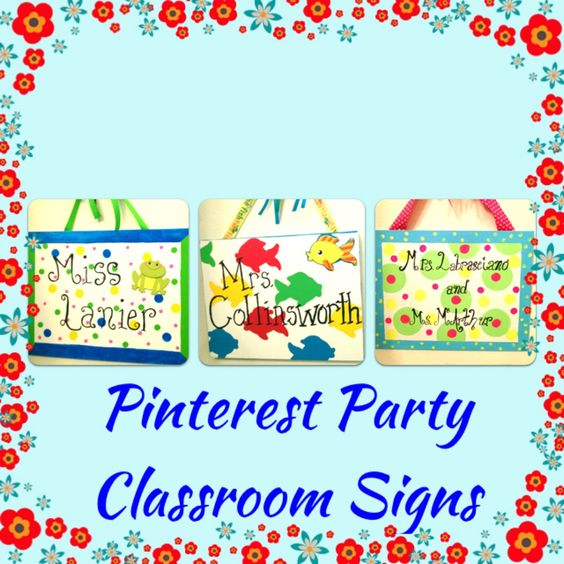 Pinterest Party! Classroom signs for the doors. Idea came from Personal Pizazz by Lindsey .