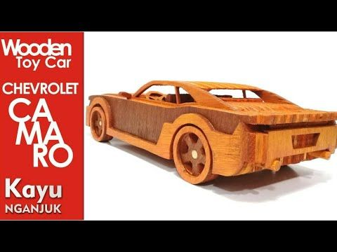 Membuat Miniatur Mobil Chevrolet Camaro Youtube Wooden Toy Cars Toy Car Wooden Toys