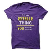 Its An ESTELLE thing, you wouldnt understand !!