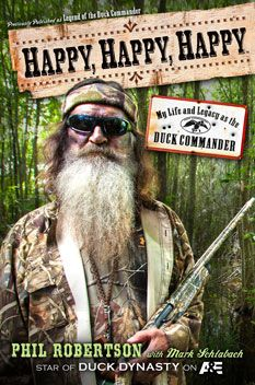 Book excerpt from Happy, Happy, Happy: Books Worth Reading, Commander Phil, Autobiography Chronicles, Phil Robertson, Gift Ideas, Duck Commander