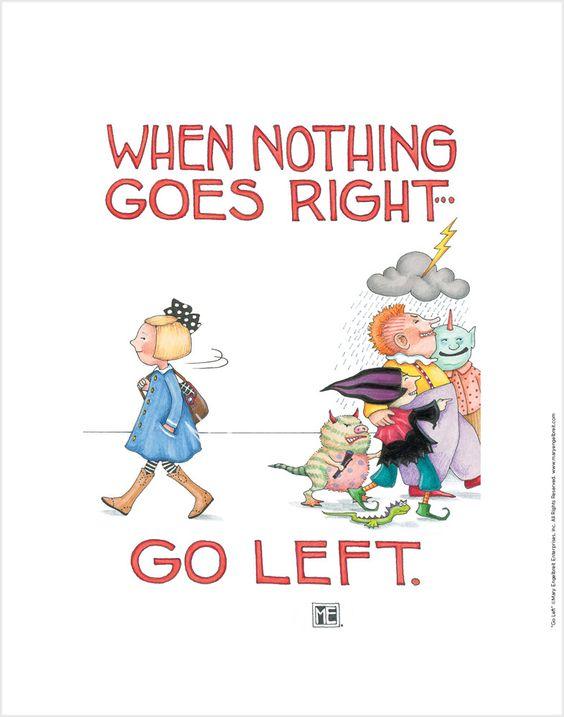 """Go Left"" Fine Print – Mary Engelbreit Studios:"