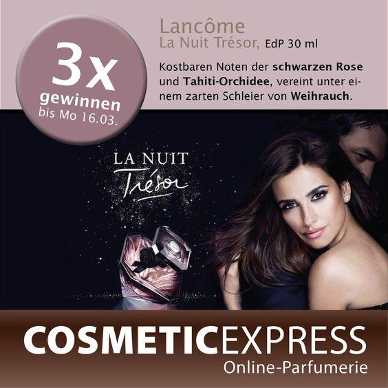 Mach mit bei unserem #Gewinnspiel auf #facebook und gewinnen einen von 3 La Nuit Trésor Düften von Lancôme.https://www.facebook.com/CosmeticExpressCom?ref=bookmarks