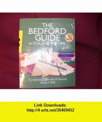 Bedford Guide for College Writers with Reader 8e  Pocket Style Manual 5e with 2009 MLA and 2010 APA Updates (9780312674571) X. J. Kennedy, Dorothy M. Kennedy, Marcia F. Muth, Diana Hacker , ISBN-10: 0312674570  , ISBN-13: 978-0312674571 ,  , tutorials , pdf , ebook , torrent , downloads , rapidshare , filesonic , hotfile , megaupload , fileserve