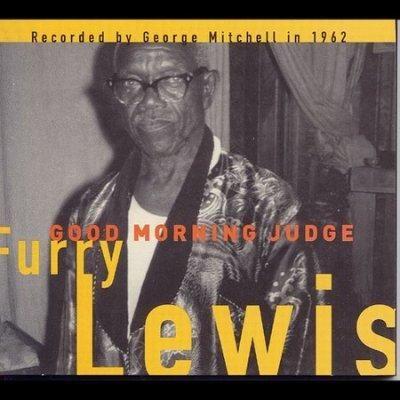 Furry Lewis - Good Morning Judge