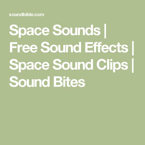 Space Sounds | Free Sound Effects | Space Sound Clips | Sound Bites