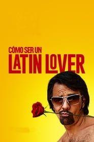 Ver Como Ser Un Latin Lover Pelicula Completa Online Hd 2017 Peliculas Completas Peliculas Peliculas Gratis