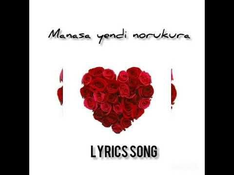 Manasa Yendi Norukura Song Lyrics Md Ibrahim Fayazdeen Youtube Song Lyrics Lyrics Songs