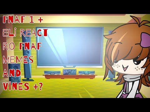 Fnaf 1 And Eli React To Memes And Vines Youtube Fnaf Fnaf Memes Memes