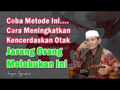 Cara Ini Akan Membuatmu Jadi Seorang Jenius Dalam Hal Apapun Prof Dr Kh Buya Syakur Ma Youtube Youtube Orang Islam