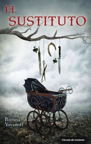 EL SUSTITUTO Brenna Yovanoff  Todos los pueblos tienen sus secretos, pero el de Gentry es especialmente siniestro: a veces, se dice, los bebés son secuestrados y sustituidos por niños nacidos en el inframundo. Mackie siempre ha sospechado que era uno de esos sustitutos; lo nota en su frágil salud, en su extraña aversión al hierro, en la mirada huidiza de su madre... Nada le gustaría más que ser un chico normal, ir al instituto y tocar el bajo.: