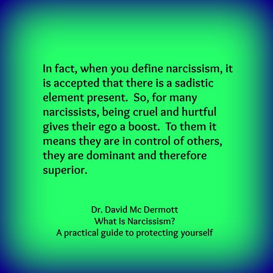 In fact, when you define narcissism, it is accepted that ... Sadisdic Narcissists