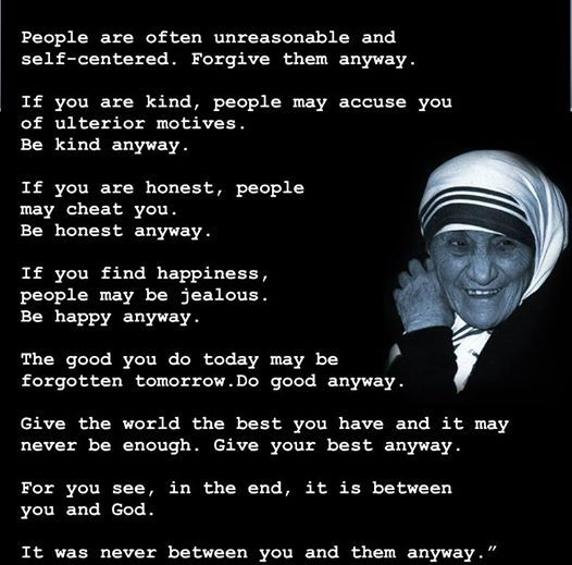 Mother Teresa Quote Love Them Anyway Awesome People Are Often Unreasonable And Selfcenteredforgive Them