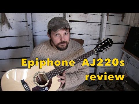 Epiphone Aj220 S Acoustic Guitar Review 2017 Youtube Guitar Reviews Epiphone Acoustic Guitar