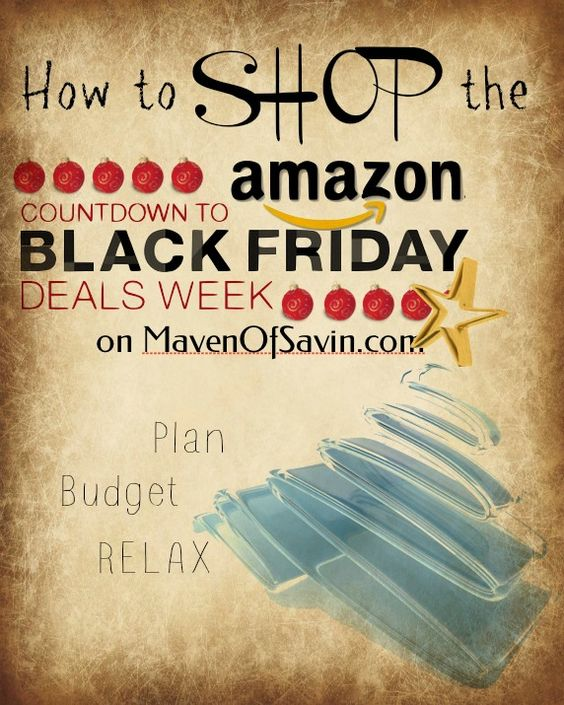 How to Shop the Amazon Countdown to Black Friday deals!!  Plan, Budget, Relax and click... click... click as fast as you can - LOL!