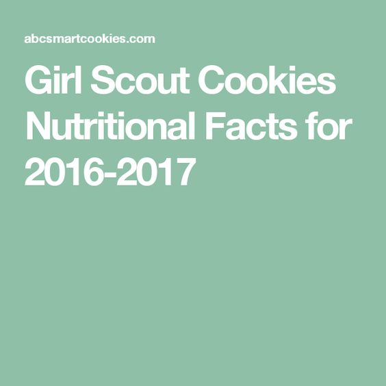 Girl Scout Cookies Nutritional Facts for 2016-2017