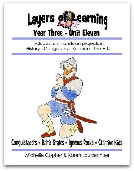 Unit 3-11: conquistadors, baltic states, igneous rocks, and creativity.  This is a great homeschool curriculum for the whole family!