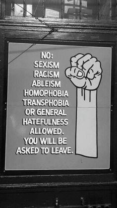 Image result for no racism no sexism no ableism