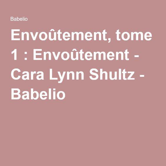 Envoûtement, tome 1 : Envoûtement - Cara Lynn Shultz - Babelio