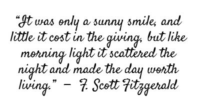 """It was only a sunny smile, and little it cost"
