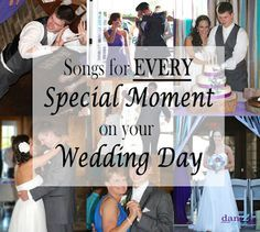 Songs for Every Special Moment on your Wedding Day: First Dance, Garter Toss, Cake Cutting, even Dance Songs for the Reception!