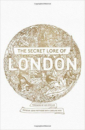 The Secret Lore of London (Mar):