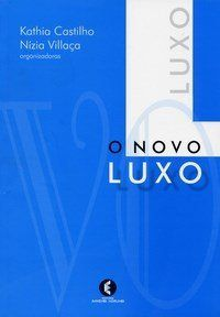 O Novo Luxo