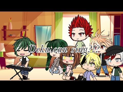 Deku Can Sing Gacha Life My Hero Academia Youtube My Hero Roblox Animation Hero