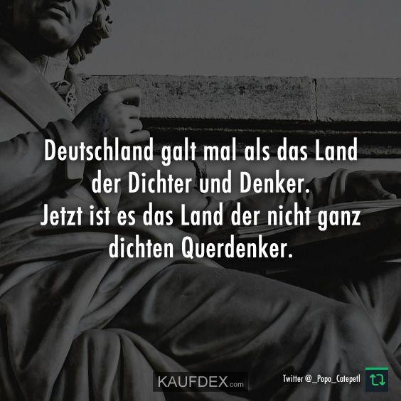 Deutschland Galt Mal Als Das Land Der Dichter Und Denker Kaufdex Lustige Zitate Und Spruche Lustige Spruche Spruche Leben Lustig