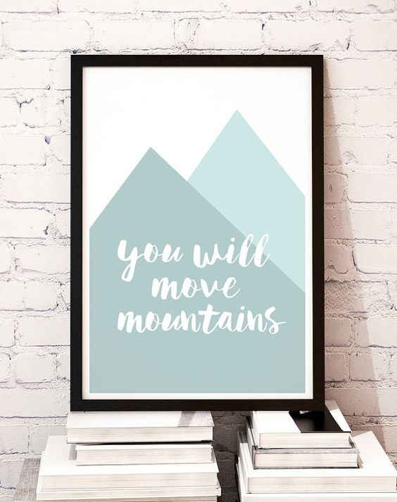 Inspirational poster You will move mountains / by MBmindbackup
