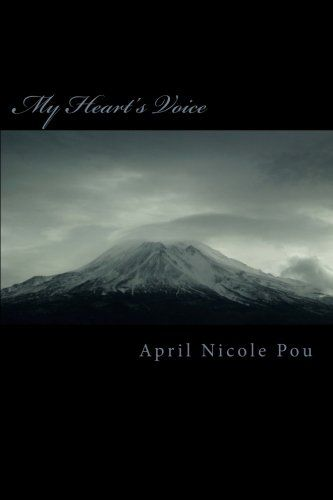 My Heart's Voice by April Nicole Pou http://www.amazon.com/dp/1523883723/ref=cm_sw_r_pi_dp_ZRZXwb0YMRJ4K