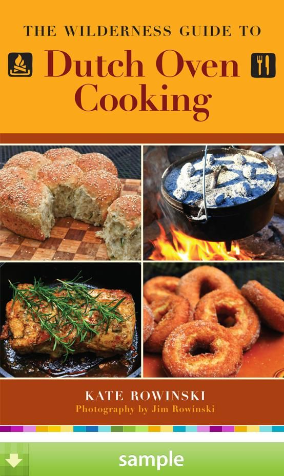 'The Wilderness Guide to Dutch Oven Cooking' by Kate Rowinski - Download a free ebook sample and give it a try! Don't forget to share it, too.