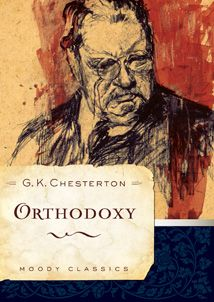 CHESTERTON. According to Dale Ahlquist you must read Orthodoxy more than once, so I reread it in July. Need I say it was delightful, humorous, and profound all at once, as Chesterton always is?