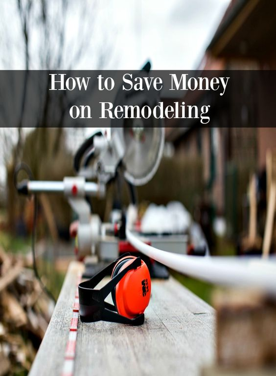 Spend Less on your next home project with these tips on How to Save Money on Remodeling!
