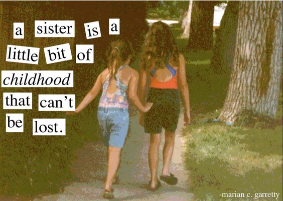 What is a good quality that sisters have?