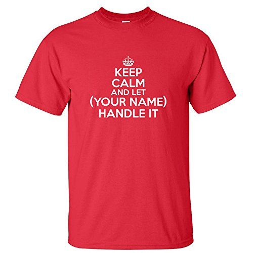 Keep Calm And Let Your Name Handle It CUSTOM Personalized MENS T-SHIRT Red 2XL