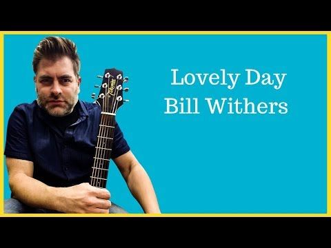 How To Play Lovely Day By Bill Withers On Acoustic Guitar Youtube Guitar Youtube Guitar Songs Guitar Tutorial