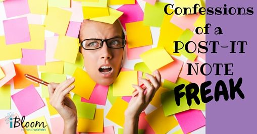 Confessions of a Recovering Post-it Note Freak — iBloom