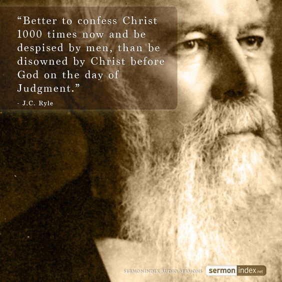 """""""Better to confess Christ 1000 times now and be despised by men, than be disowned by Christ before God on the day of Judgment."""" - J.C. Ryle #confession #jesuschrist #dayofjudgment"""