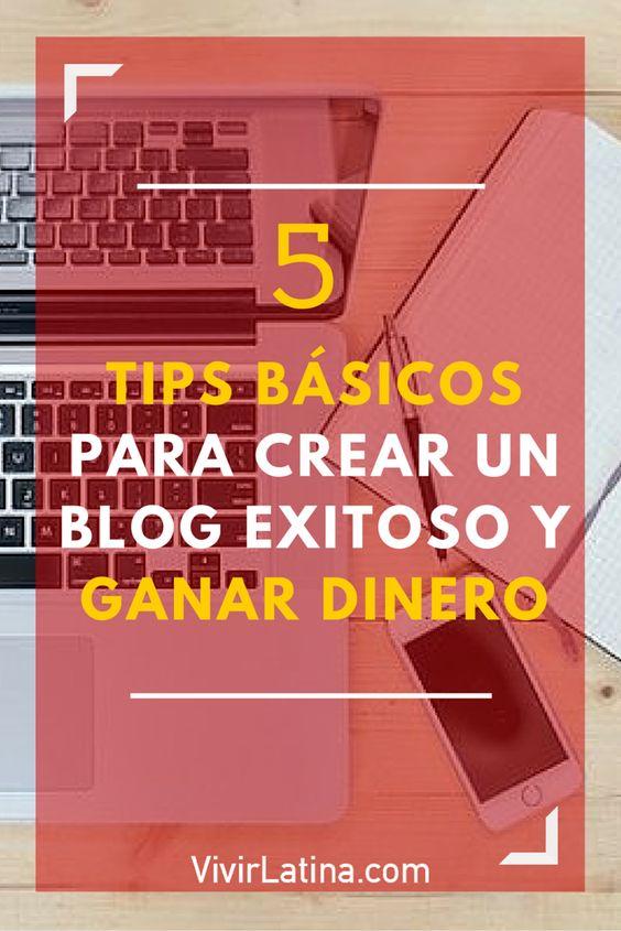 Mira estos 5 TIPS BÁSICOS para crear un blog exitoso y GANAR DINERO