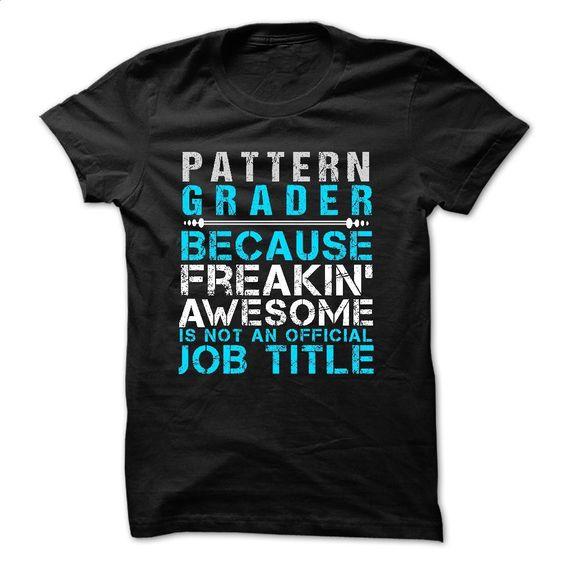 Love being — Pattern-grader T Shirt, Hoodie, Sweatshirts - t shirt maker #teeshirt #clothing