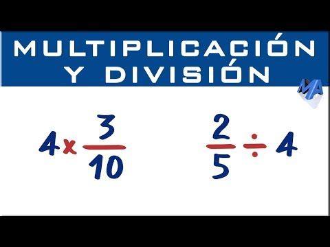 Multiplicación Y División Fracción Por Entero Youtube Como Multiplicar Fracciones Fracciones Multiplicación De Fracciones