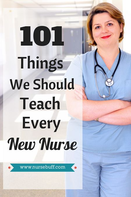101 Things We Should Teach Every New Nurse