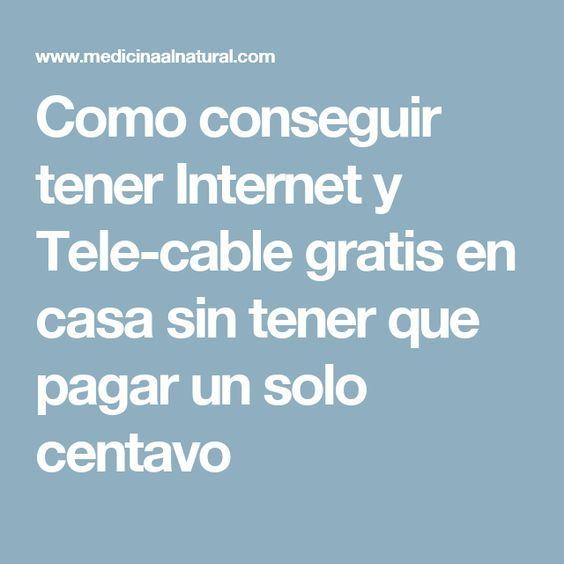 Como Conseguir Tener Internet Y Tele Cable Gratis En Casa Sin Tener Que Pagar Un Solo Centavo Como Tener Internet Antena De Television Antenas Para Tv