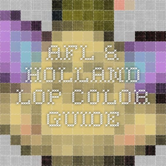 AFL & Holland Lop Color Guide