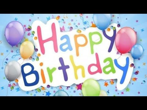 اغنية عيد ميلاد سعيد أجنبي Happy Birthday To You Youtube Cool Happy Birthday Images Happy Birthday Images Happy Birthday Fun