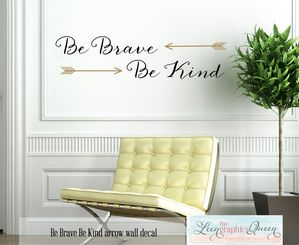 Be Brave Be Kind Quote • Arrow Wall Decal with Trendy Script Lettering • Black Brown Bedroom Nursery Decor