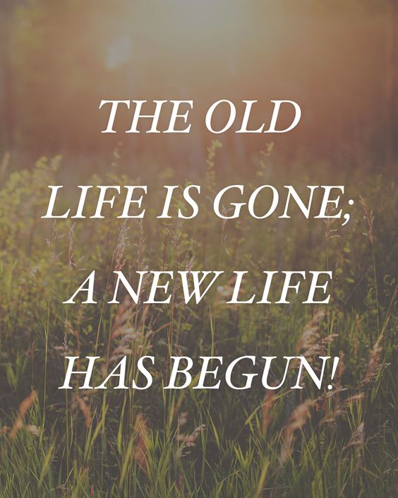 2 Cor 5:17 Anyone Who Belongs To Christ Has Become A New Person. The Old  Life Is Gone; A New Life Has Begun! | Fellowship Church   Grand Junction |  ...